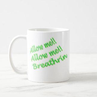 Allow Me Coffee Mug