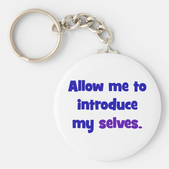 Allow me to introduce my selves keychain