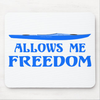 Allows Me Freedom Mouse Pad
