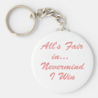 All's Fair In... NVM I Win Keychain