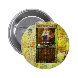 All's Well That Ends Well - Shakespeare Quote Pinback Button