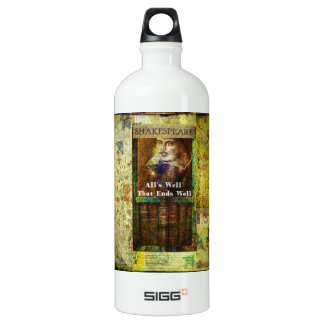 All's Well That Ends Well - Shakespeare Quote SIGG Traveler 1.0L Water Bottle