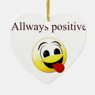 Allways positive ceramic ornament