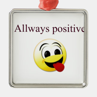 Allways positive metal ornament