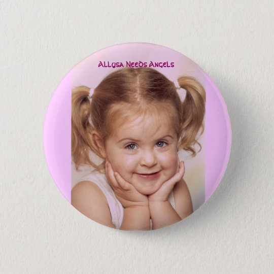 Allysa Needs Angels Button
