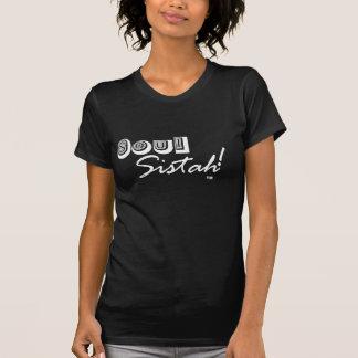 ¡Alma Sistah! Camiseta