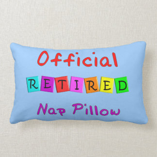 """Almohada oficial jubilada de la siesta """