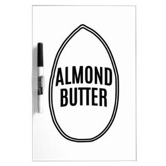 Almond Butter inside an Almond Dry Erase Board