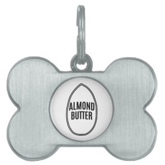Almond Butter inside an Almond Pet Name Tag