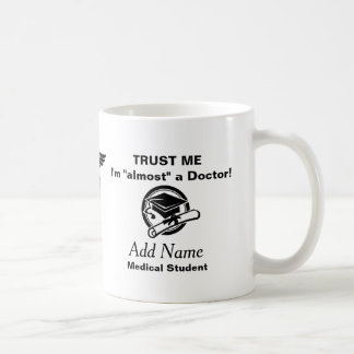 Almost a Doctor Coffee Mug
