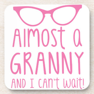 Almost a Granny and I can't WAIT! Coaster