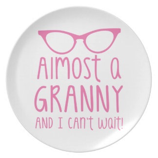Almost a Granny and I can't WAIT! Dinner Plate
