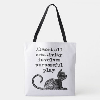 Almost all creativity involves purposeful play I Tote Bag
