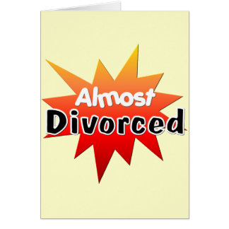 Almost Divorced Greeting Card