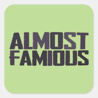 Almost famous - almost a celebrity square sticker
