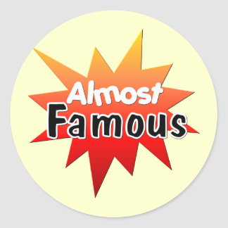 Almost Famous Classic Round Sticker