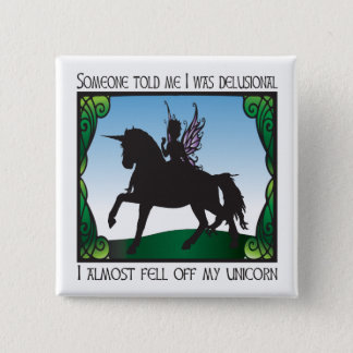 Almost Fell Off My Unicorn Pinback Button