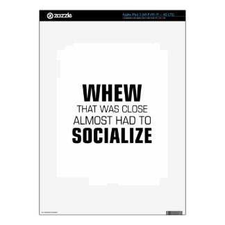 Almost Had To Socialize Decal For iPad 3