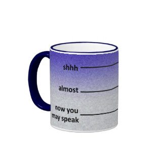 Almost Now You May Speak Coffee Measuring Cup Blue Ringer Coffee Mug