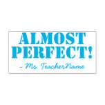 "[ Thumbnail: ""Almost Perfect!"" + Custom Teacher Name Self-Inking Stamp ]"