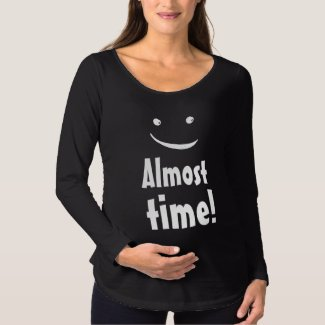 Almost time Fun Smiling Face Maternity T-Shirt