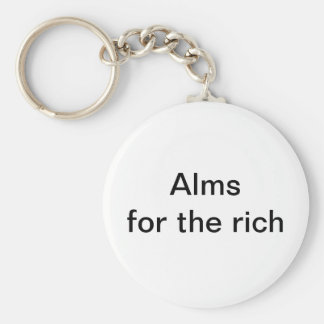 Alms for the rich basic round button keychain