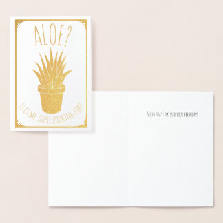 Aloe Is it Me You're Looking for? Belated Birthday Foil Card