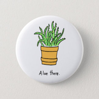 Aloe There Button
