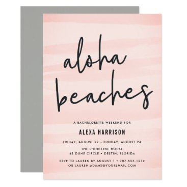 Beach Themed Aloha Beaches Bachelorette Weekend Invitation