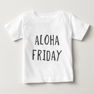 Aloha Friday Baby T-Shirt