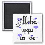 Aloha wau ia 'oe - Hawaiian I love you (4) Blue He Magnets