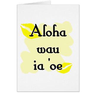 Aloha wau ia 'oe - Hawaiian I love you Card