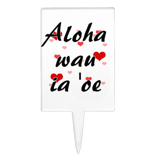 Aloha wau ia 'oe - Hawaiian I love you Hearts Red  Cake Topper
