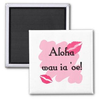 Aloha wau ia 'oe - Hawaiian I love you magnet