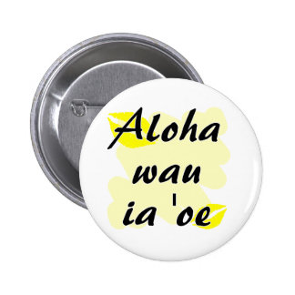 Aloha wau ia 'oe - Hawaiian I love you Pinback Button