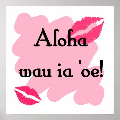 Aloha wau ia 'oe - Hawaiian I love you Poster