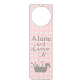 Alone and Lovin' It Door Hanger