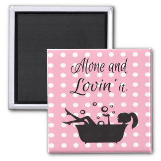 Alone and Lovin' It Magnet