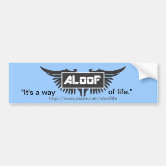 "ALooF - ""It's a way of life"" Bumper Sticker"