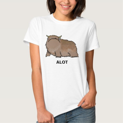 ALOT t-shirt, ALOT T Shirt