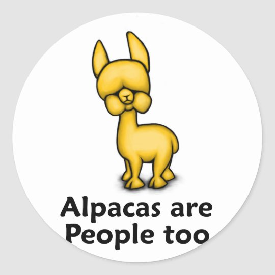 Alpacas are People too Classic Round Sticker