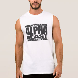 ALPHA BEAST - Only Way To Live Is Untamed, Black Sleeveless Shirt