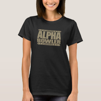 ALPHA BOWLER - Always Aim For Perfect Game, Gold T-Shirt
