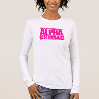 ALPHA BOWLER - Always Aim For Perfect Game, Pink Long Sleeve T-Shirt