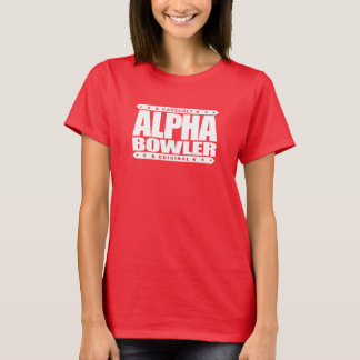 ALPHA BOWLER - Always Aim For Perfect Game, White T-Shirt