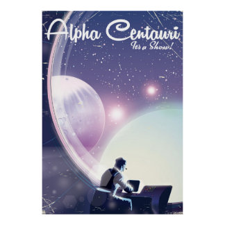 Alpha Centurai, Its a show, space travel poster