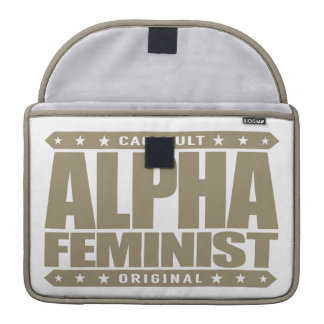 ALPHA FEMINIST - Fight For Right to Succeed, Gold Sleeve For MacBooks
