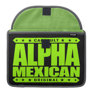 ALPHA MEXICAN - I'm Ancient Mayan Warrior, Lime MacBook Pro Sleeve