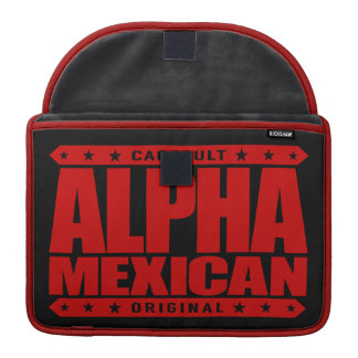 ALPHA MEXICAN - I'm Ancient Mayan Warrior, Red Sleeves For MacBooks