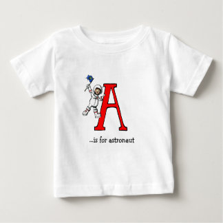 Alphabet Baby T-Shirt: A is for Astronaut Baby T-Shirt